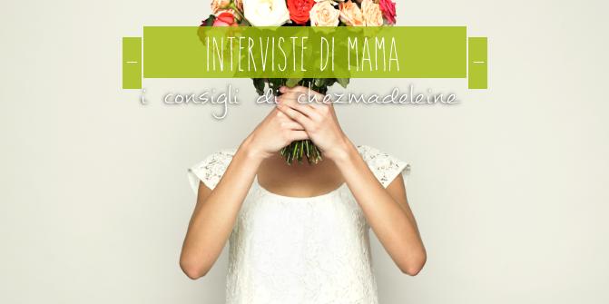 INTERVISTE DI MAMA: I CONSIGLI DELLA LOVE COACH MADELEINE H.