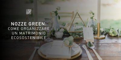 Nozze Green: come organizzare un matrimonio ecosostenibile