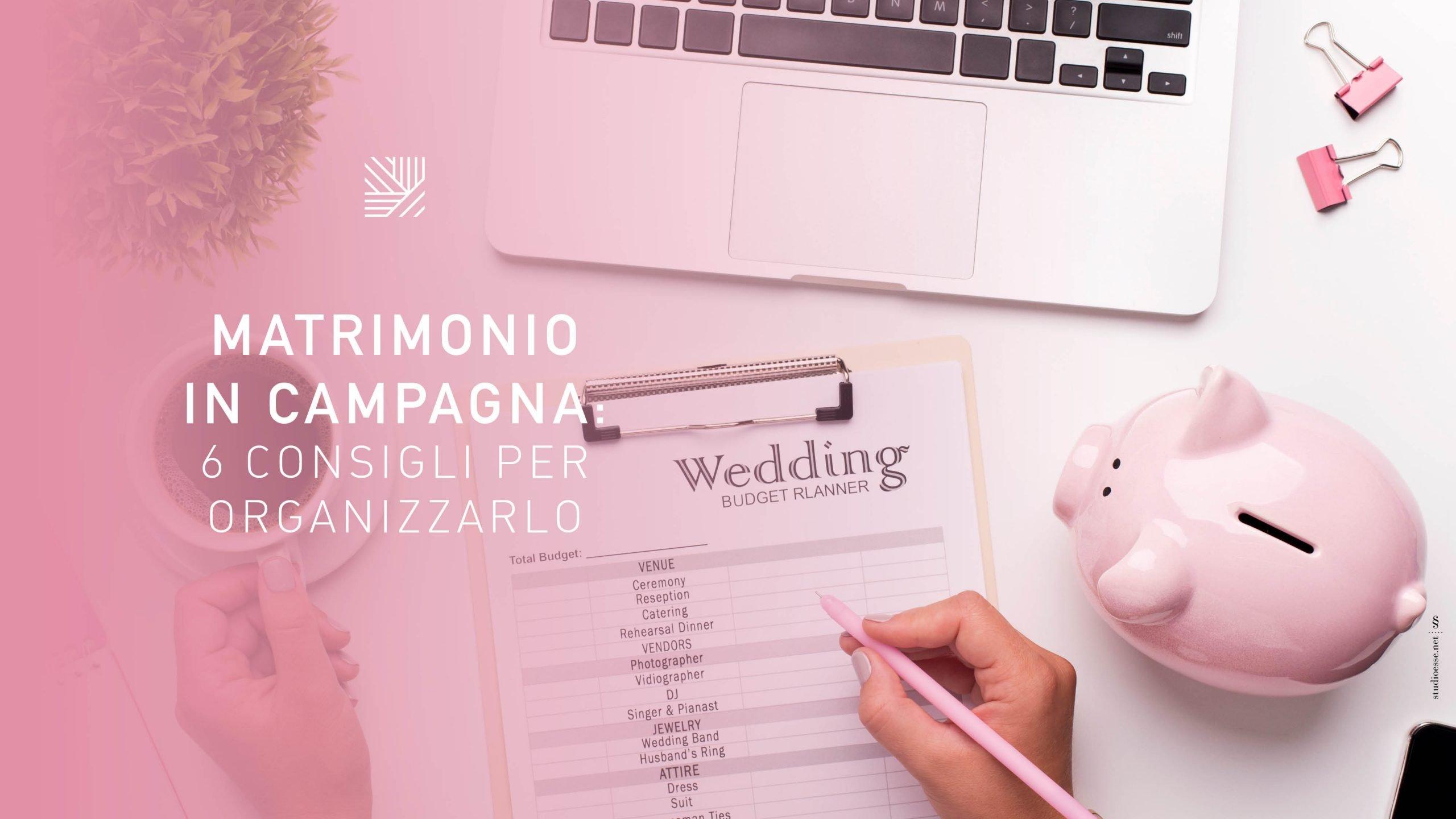 Matrimonio in campagna: 6 consigli per organizzarlo