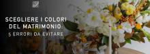Scegliere i colori del matrimonio: 5 errori da evitare