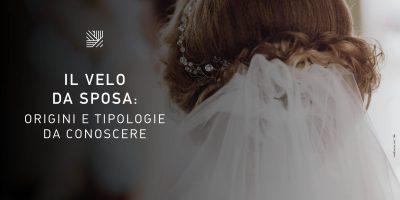 Il velo da sposa: origini e tipologie da conoscere